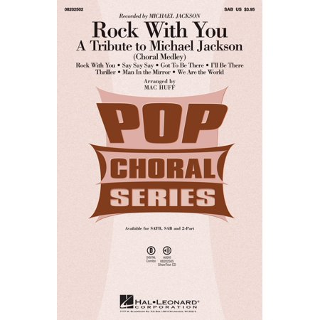 Hal Leonard Rock With You   A Tribute To Michael Jackson  Medley  Sab By Michael Jackson Arranged By Mac Huff