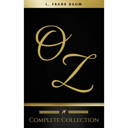 Oz: The Complete Collection (The Greatest Fictional Characters of All Time) - eBook