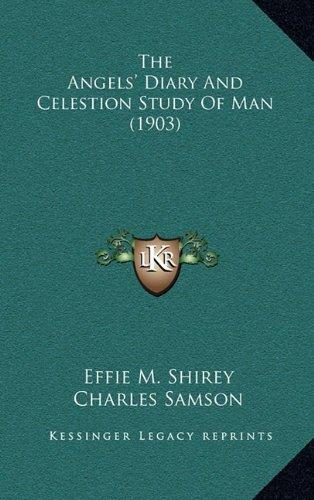 The Angels' Diary and Celestion Study of Man (1903) by
