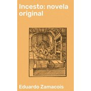 Incesto: novela original - eBook