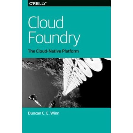 Cloud Foundry  The Cloud Native Platform