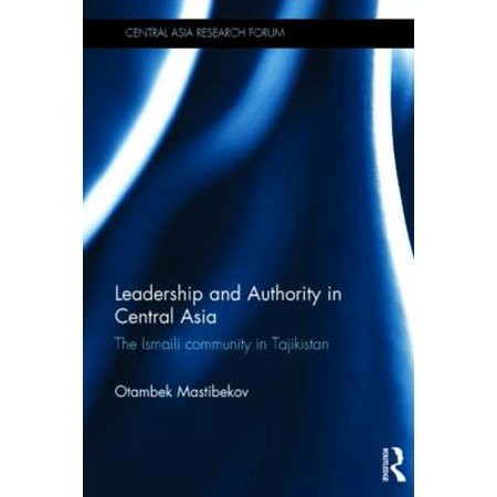 Leadership And Authority In Central Asia  An Ismaili Community In Tajikistan