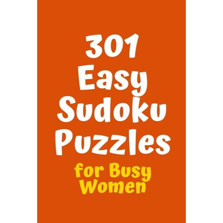 301 Easy Sudoku Puzzles for Busy Women
