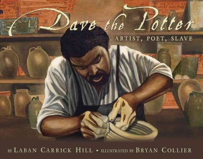 Dave the Potter: Artist, Poet, Slave (Carter G Woodson Honor Book (Awards)) by