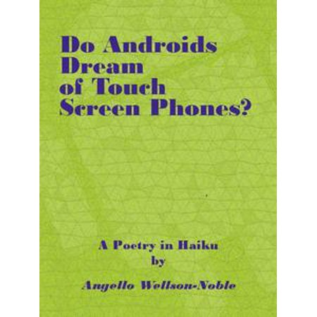 Do Androids Dream of Touch Screen Smart Phones?, a Poetry in Haiku - eBook (Halloween Haiku Poetry)
