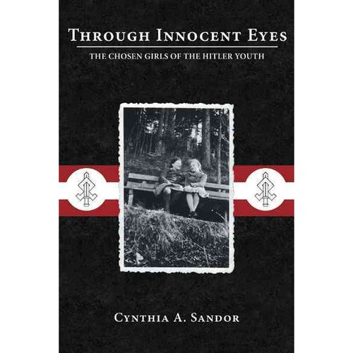 Through Innocent Eyes: The Chosen Girls of the Hitler Youth