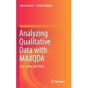 Analyzing Qualitative Data with Maxqda : Text, Audio, and Video