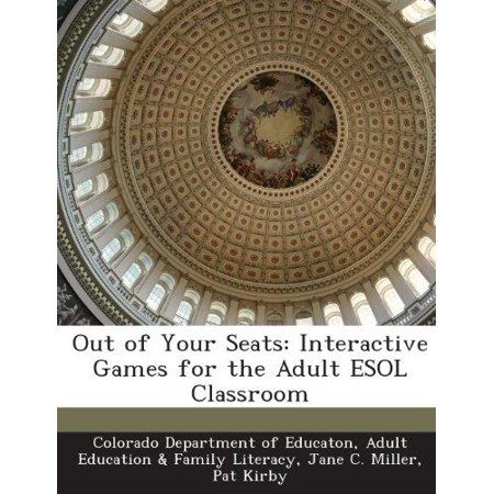 Out of Your Seats : Interactive Games for the Adult ESOL Classroom