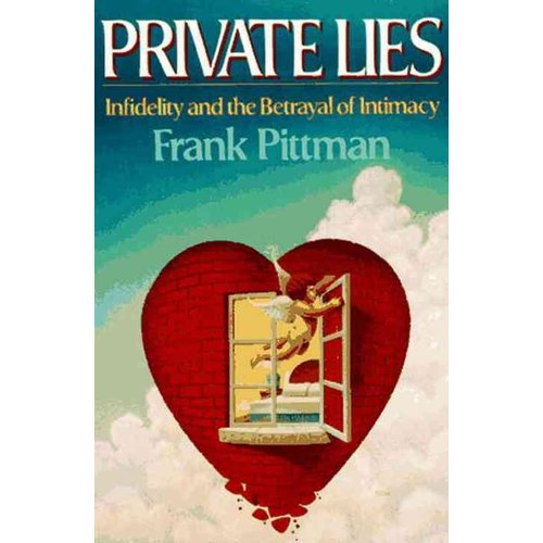 Private Lies: Infidelity and Betrayal of Intimacy