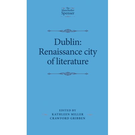 Dublin: Renaissance City of Literature - eBook (City Of Dublin Ohio Halloween)