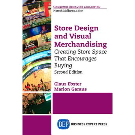Store Design and Visual Merchandising, Second Edition : Store Design and Visual Merchandising, Second
