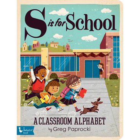 S Is for School A Classroom Alphabet (Board Book)