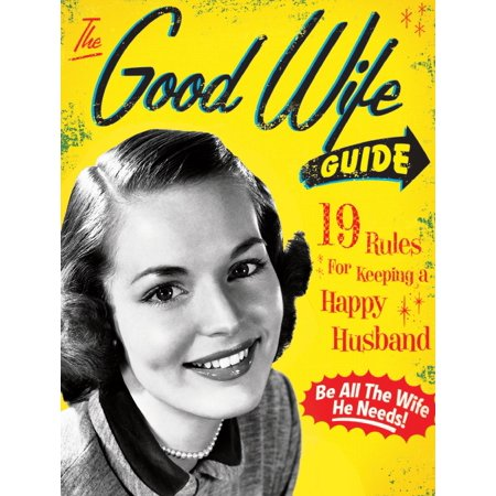 The Good Wife Guide : 19 Rules for Keeping a Happy Husband - Good Husband And Wife Halloween Costumes