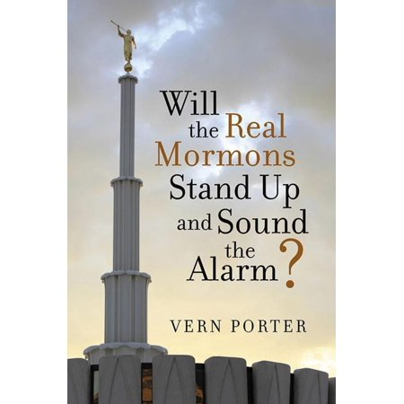 Will the Real Mormons Stand up and Sound the Alarm? - eBook (Howie Day Sound The Alarm)