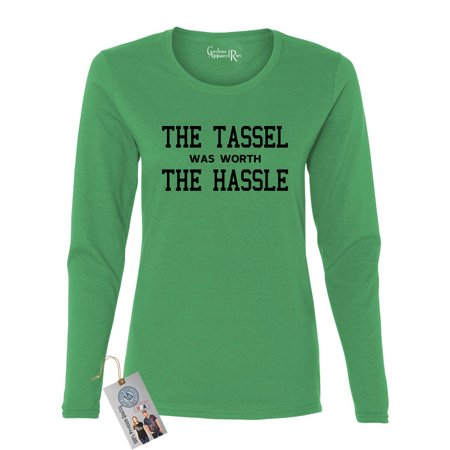 Graduation Gift The Tassell was with the Hassle Womens Long Sleeve T-Shirt Top