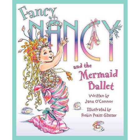 Fancy Nancy and the Mermaid Ballet by