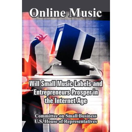 Online Music : Will Small Music Labels and Entrepreneurs Prosper in the Internet Age Online Music: Will Small Music Labels and Entrepreneurs Prosper in the Internet Age