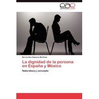 La Dignidad de La Persona En Espana y Mexico