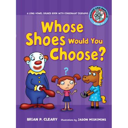 #6 Whose Shoes Would You Choose? : A Long Vowel Sounds Book with Consonant Digraphs