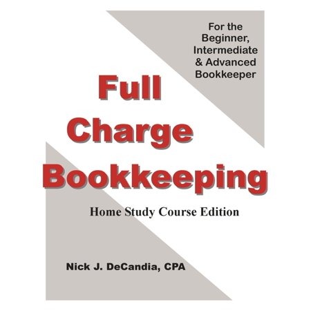 Full Charge Bookkeeping, Home Study Course Edition, For the Beginner, Intermediate & Advanced Bookkeeper. -