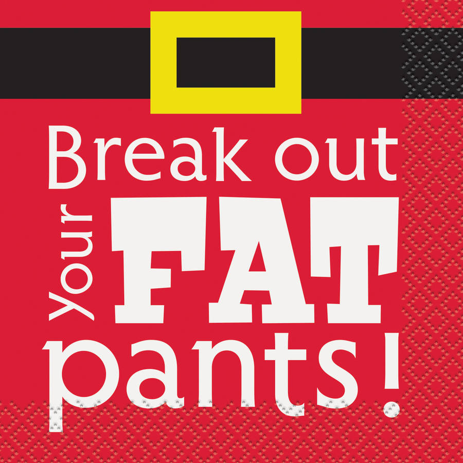 Break Out Your Fat Pants Christmas Cocktail Napkins, Pack of 16 by Unique Industries
