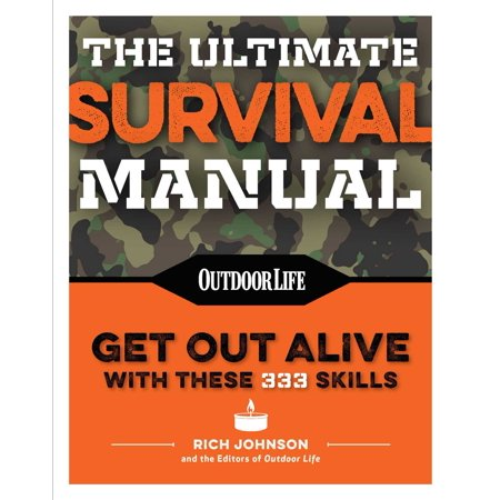 The Ultimate Survival Manual (Paperback Edition) : 333 skills that will get you out (Soft Manual)