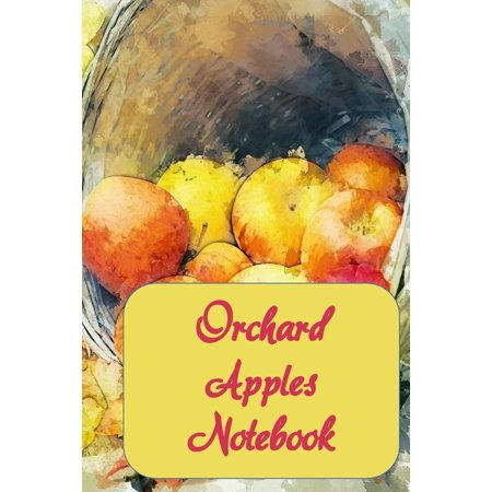 Orchard Apples Notebook : Notebook with beautiful watercolor apple orchard painting, 6 x 9, 120 blank lined pages. Lovely gift. Apples Number Line
