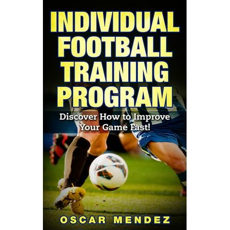 Football Training Program : Discover How to Improve Your Game Fast! - (Best Football Training Program)