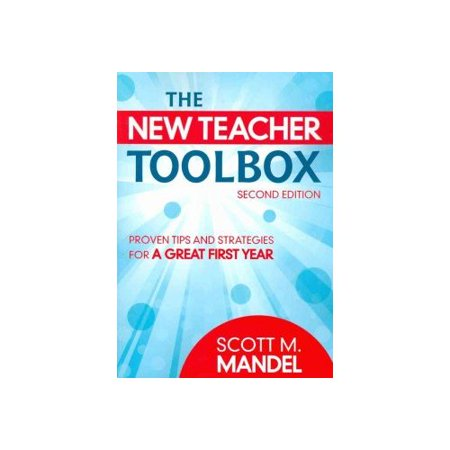 The New Teacher Toolbox : Proven Tips and Strategies for a Great First Year