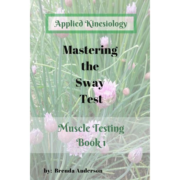 Muscle Testing: Mastering the Sway Test: Applied Kinesiology (Paperback)