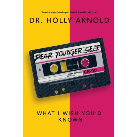 Dear Younger Self: What I Wish You'd Known (Paperback)