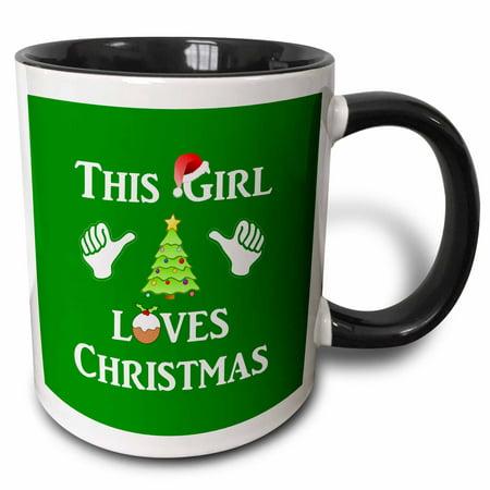 3dRose This Girl Loves Christmas on green background - funny xmas humor gift - Two Tone Black Mug,
