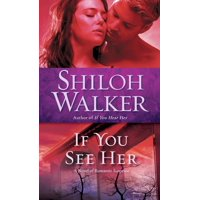 If You See Her : A Novel of Romantic Suspense