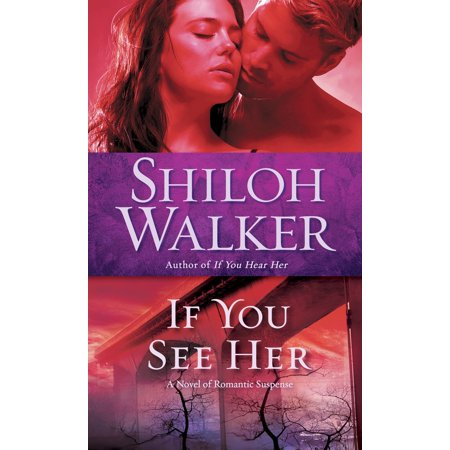 If You See Her : A Novel of Romantic Suspense (Cheap Romantic Ideas For Her At Home)