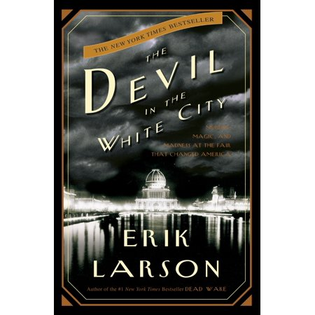 The Devil in the White City : Murder, Magic, and Madness at the Fair That Changed America - Best Halloween Cities In America