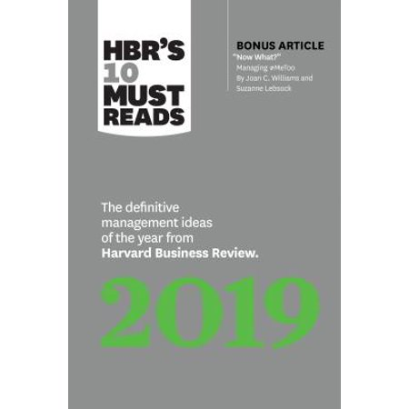 Hbr's 10 Must Reads 2019 : The Definitive Management Ideas of the Year from Harvard Business Review (with Bonus Article