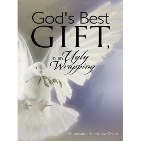 God's Best Gift, in an Ugly Wrapping - eBook