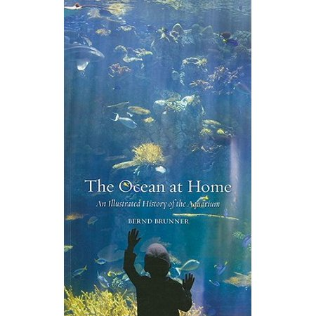 The Ocean At Home An Illustrated History Of The Aquarium border=