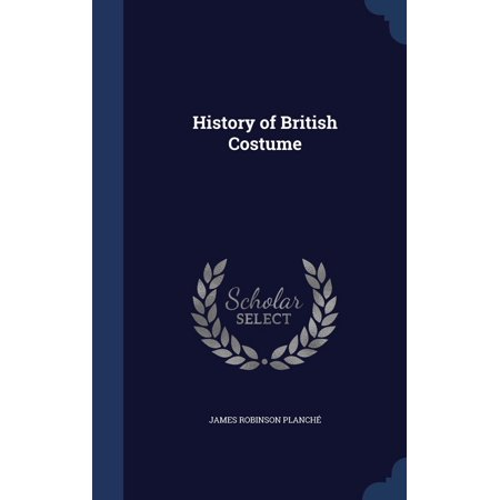 History of British Costume - British Costume