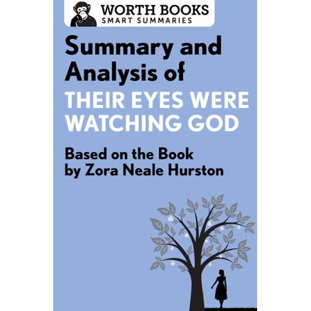 Summary and Analysis of Their Eyes Were Watching God - (Literary Techniques In Their Eyes Were Watching God)