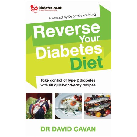 Reverse Your Diabetes Diet : Take Control of Type 2 Diabetes with 60 Quick-and-Easy