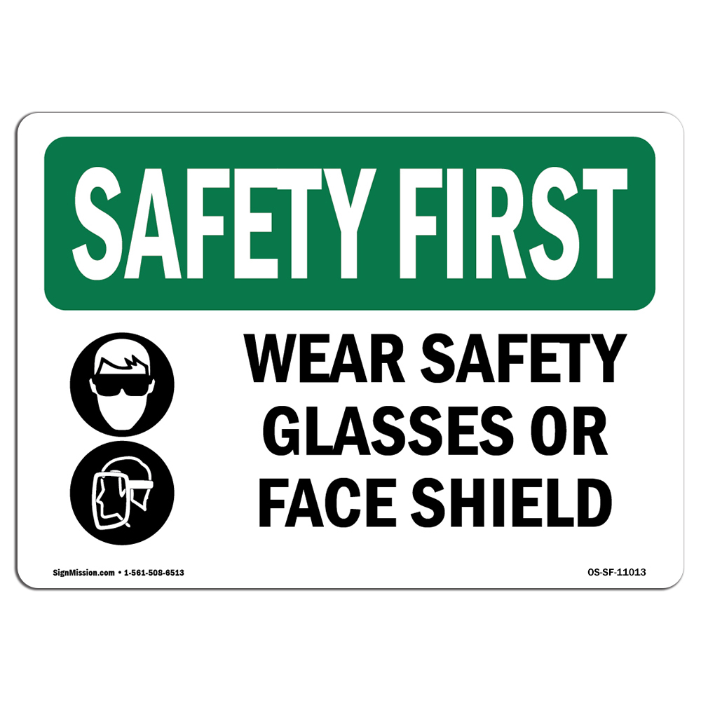 OSHA SAFETY FIRST Sign - Wear Safety Glasses Or Face Shield With Symbol | Choose from: Aluminum, Rigid Plastic or Vinyl Label Decal | Protect Your Business, Work Site, Warehouse | Made in the USA