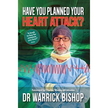 Have You Planned Your Heart Attack : This Book May Save Your