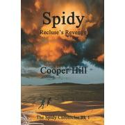 The Spidy Chronicles: Spidy Recluse's Revenge (Series #1) (Paperback)