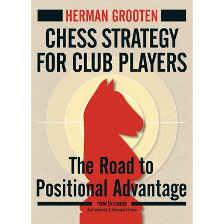 Chess Strategy for Club Players : The Road to Positional (Best Positional Trading Strategy)