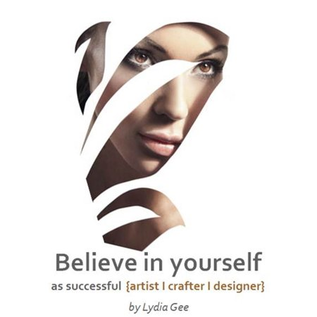 Believe in Yourself as Successful Artist, Crafter or Designer - (Self Taught Interior Designer And Be Successful)