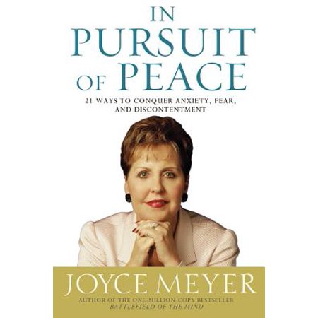 In Pursuit of Peace : 21 Ways to Conquer Anxiety, Fear, and - Peace Old Fashion Way