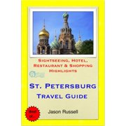 St. Petersburg, Russia Travel Guide - Sightseeing, Hotel, Restaurant & Shopping Highlights (Illustrated) - eBook