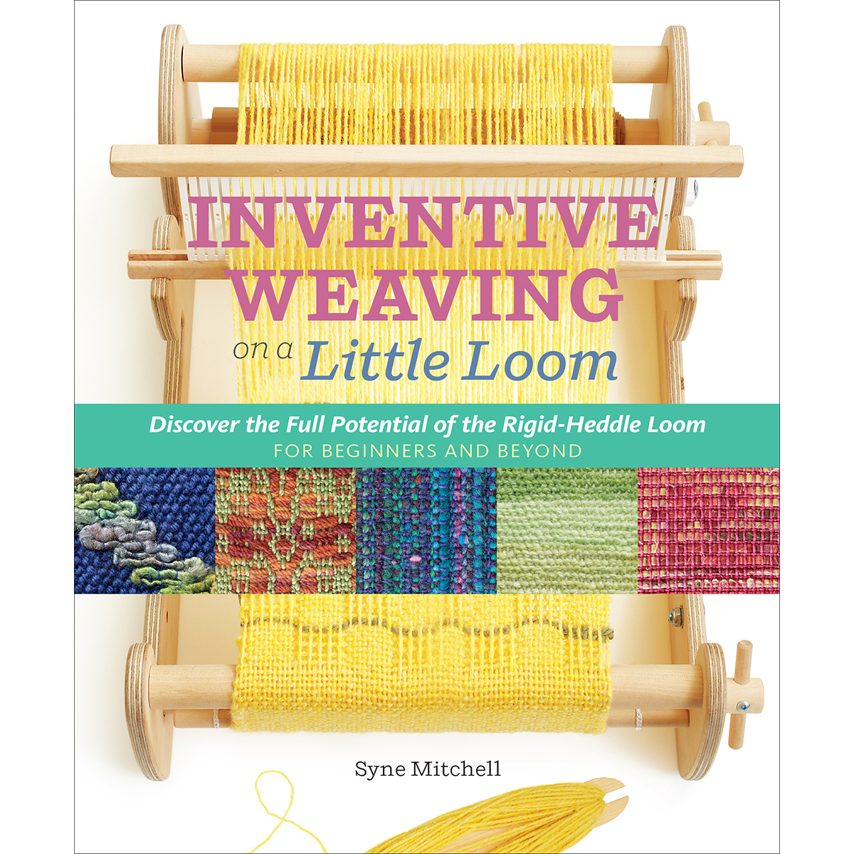 Storey Publishing-Inventive Weaving On a Little Loom