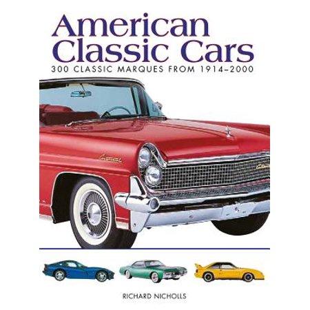 American Classic Cars : 300 Classic Marques from (Car Classics Magazine)